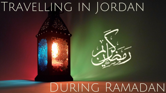 Travelling in Jordan in Ramadan blog post header